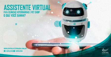 Assistente virtual para Clínicas Veterinárias e Pet Shop o que você ganha